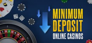 Minimim Deposit in Online Casino for real Money playing